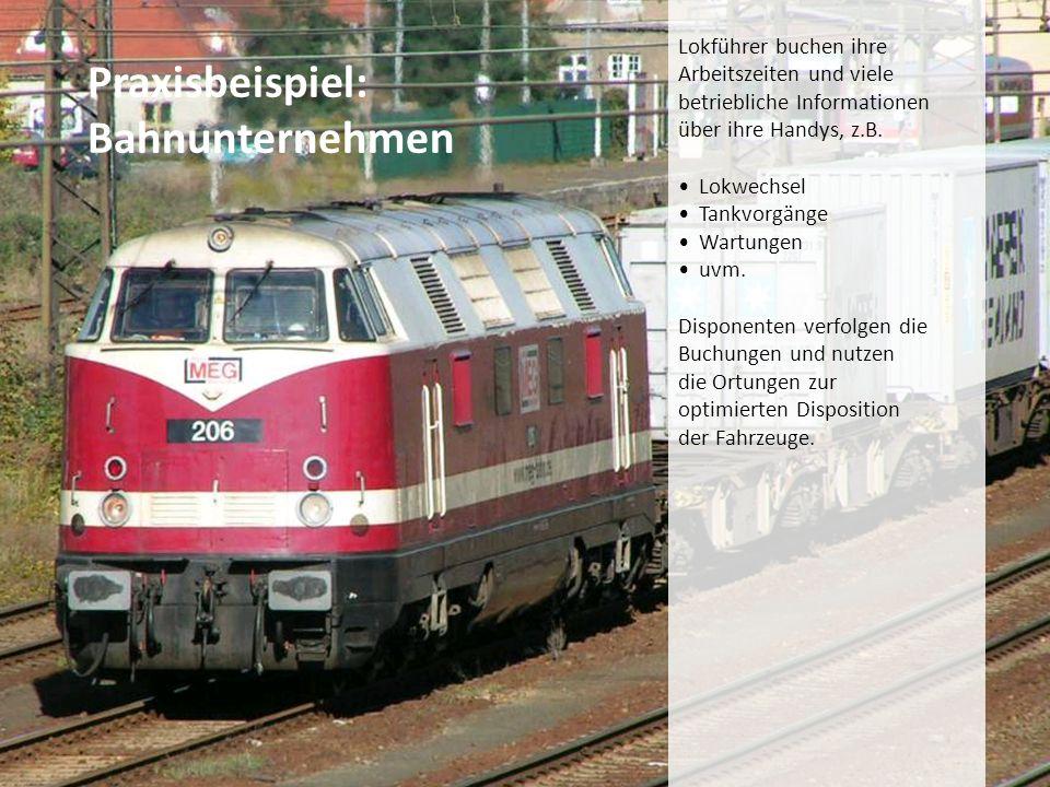 Praxisbeispiel: Bahnunternehmen Lokführer buchen ihre