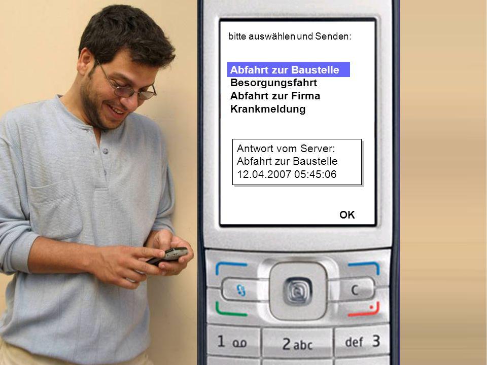 Antwort vom Server: Abfahrt zur Baustelle 12.04.2007 05:45:06