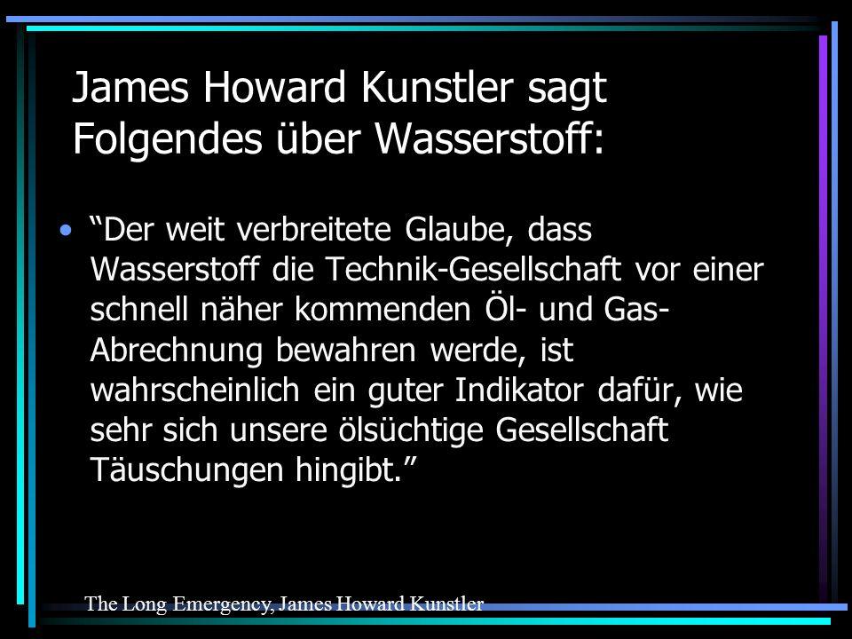James Howard Kunstler sagt Folgendes über Wasserstoff: