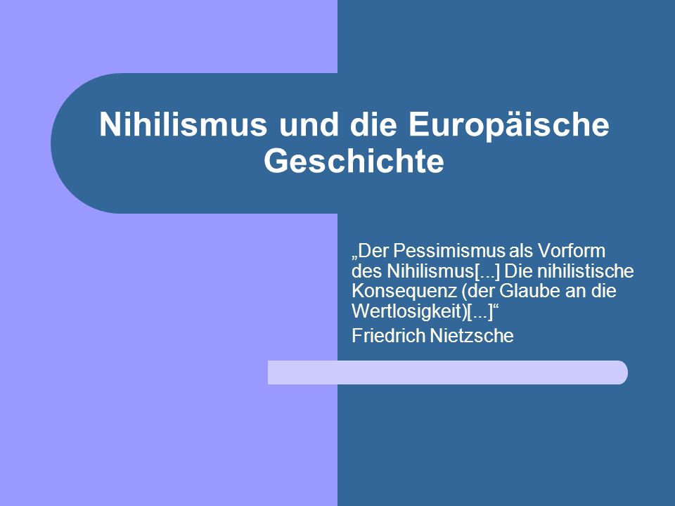 Nihilismus und die Europäische Geschichte