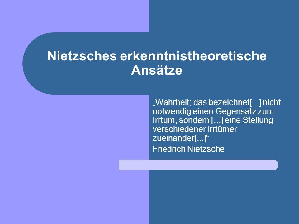 Nietzsches erkenntnistheoretische Ansätze