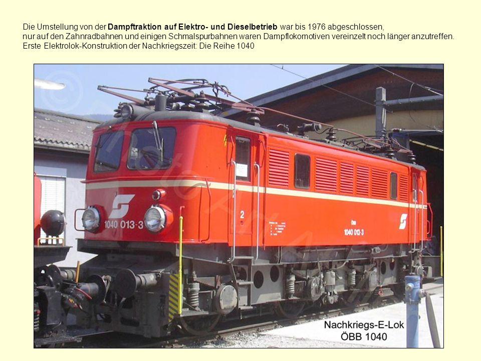 Die Umstellung von der Dampftraktion auf Elektro- und Dieselbetrieb war bis 1976 abgeschlossen,
