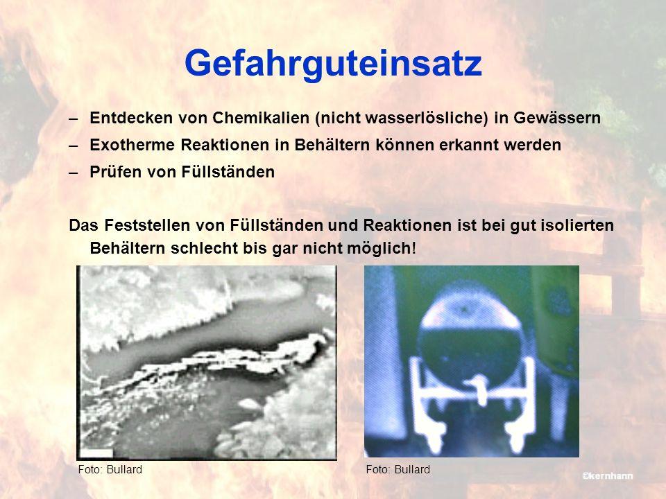 Gefahrguteinsatz Entdecken von Chemikalien (nicht wasserlösliche) in Gewässern. Exotherme Reaktionen in Behältern können erkannt werden.