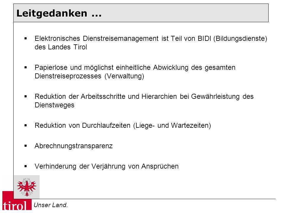 Leitgedanken ... Elektronisches Dienstreisemanagement ist Teil von BIDI (Bildungsdienste) des Landes Tirol.