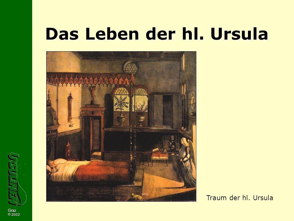 Das Leben der hl. Ursula Traum der hl. Ursula Graz  2002