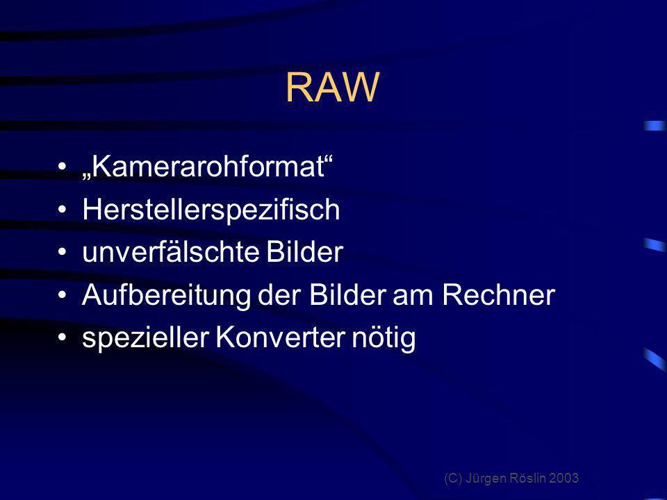 """RAW """"Kamerarohformat Herstellerspezifisch unverfälschte Bilder"""