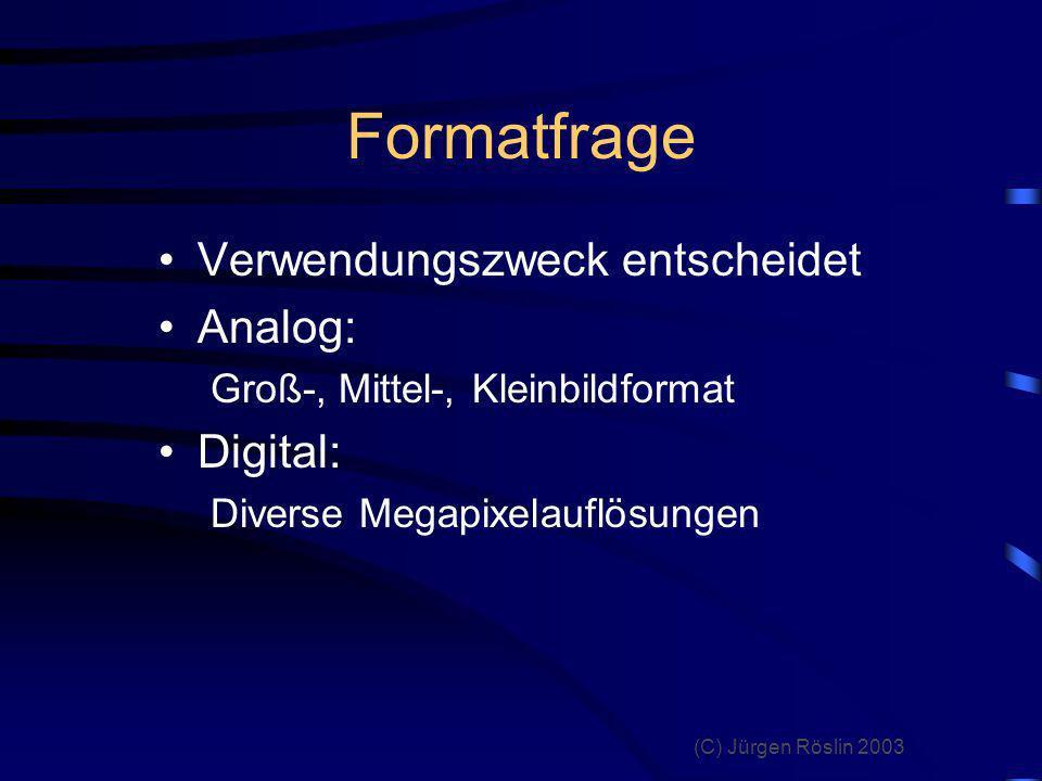 Formatfrage Verwendungszweck entscheidet Analog: Digital: