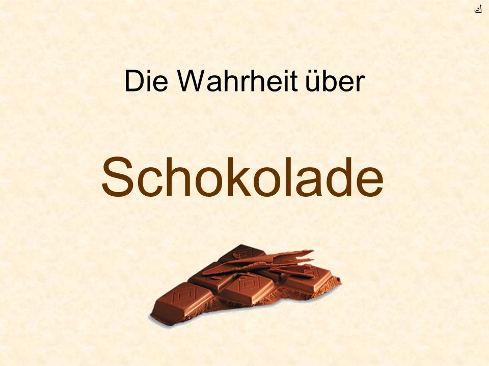 ﻙ Die Wahrheit über Schokolade