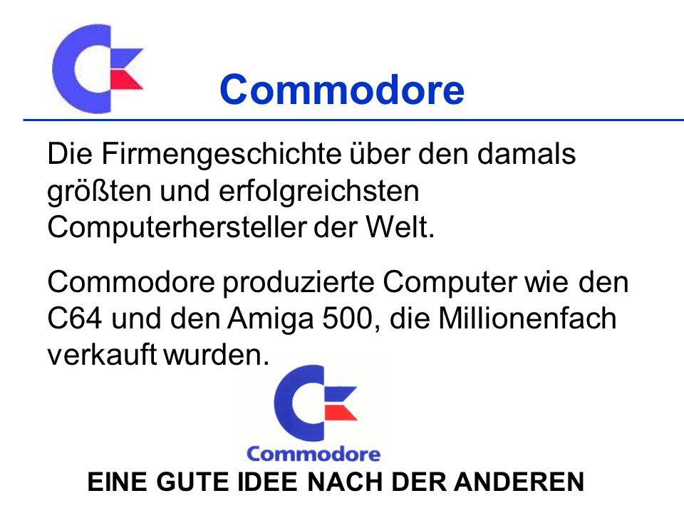 Commodore Die Firmengeschichte über den damals größten und erfolgreichsten Computerhersteller der Welt.
