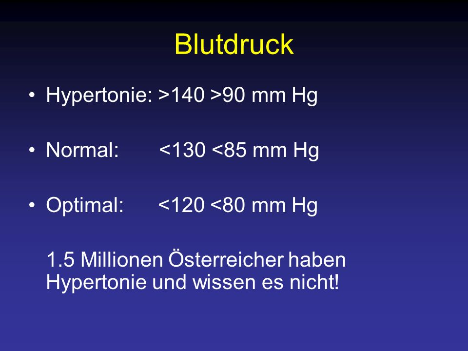 Blutdruck Hypertonie: >140 >90 mm Hg