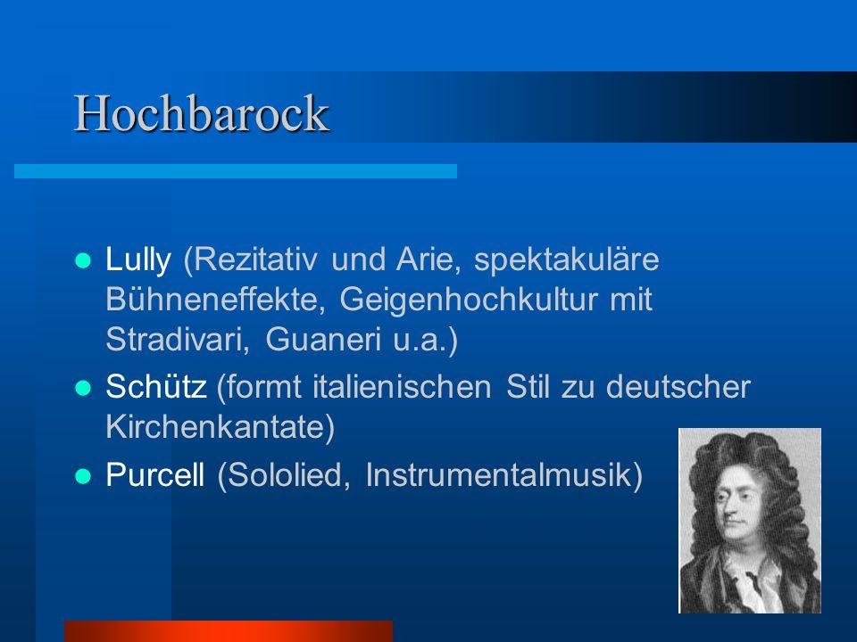 Hochbarock Lully (Rezitativ und Arie, spektakuläre Bühneneffekte, Geigenhochkultur mit Stradivari, Guaneri u.a.)
