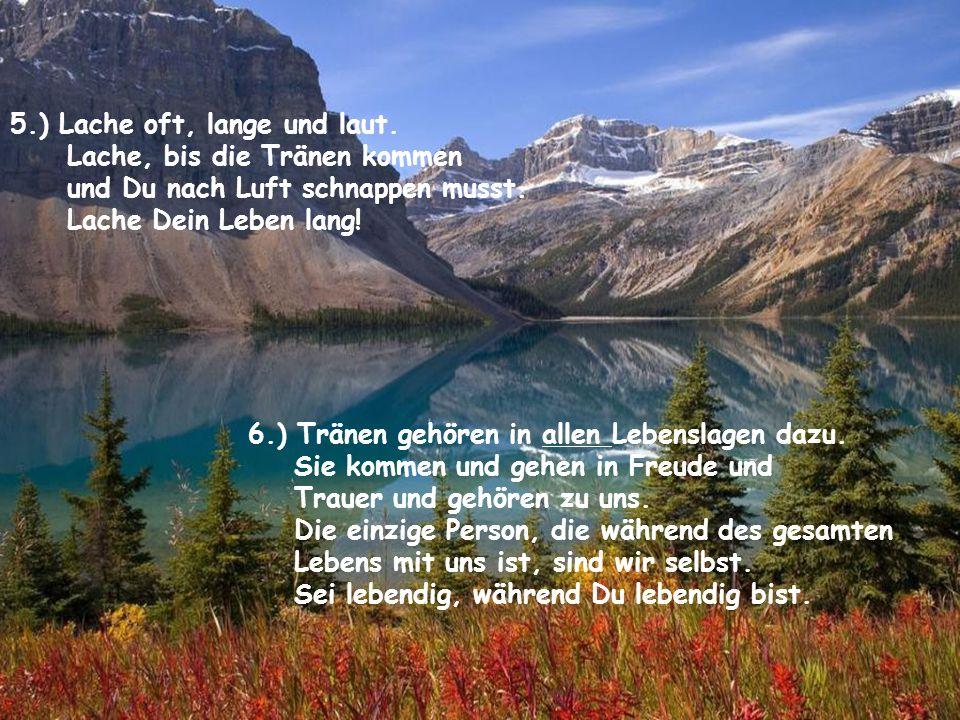5.) Lache oft, lange und laut. Lache, bis die Tränen kommen