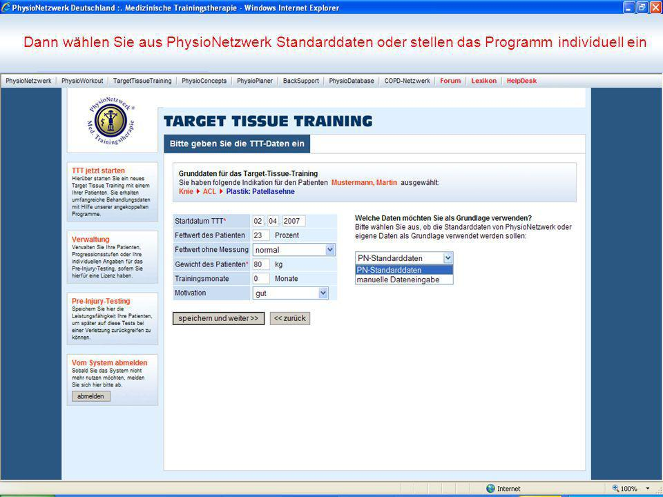 Dann wählen Sie aus PhysioNetzwerk Standarddaten oder stellen das Programm individuell ein