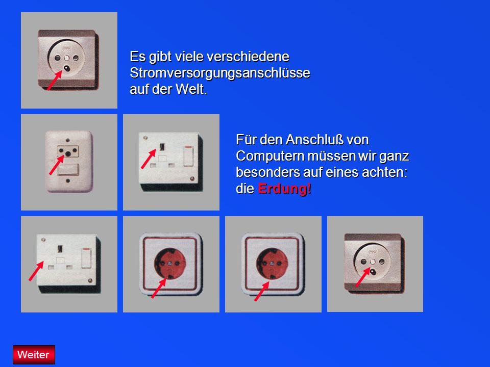Es gibt viele verschiedene Stromversorgungsanschlüsse auf der Welt.