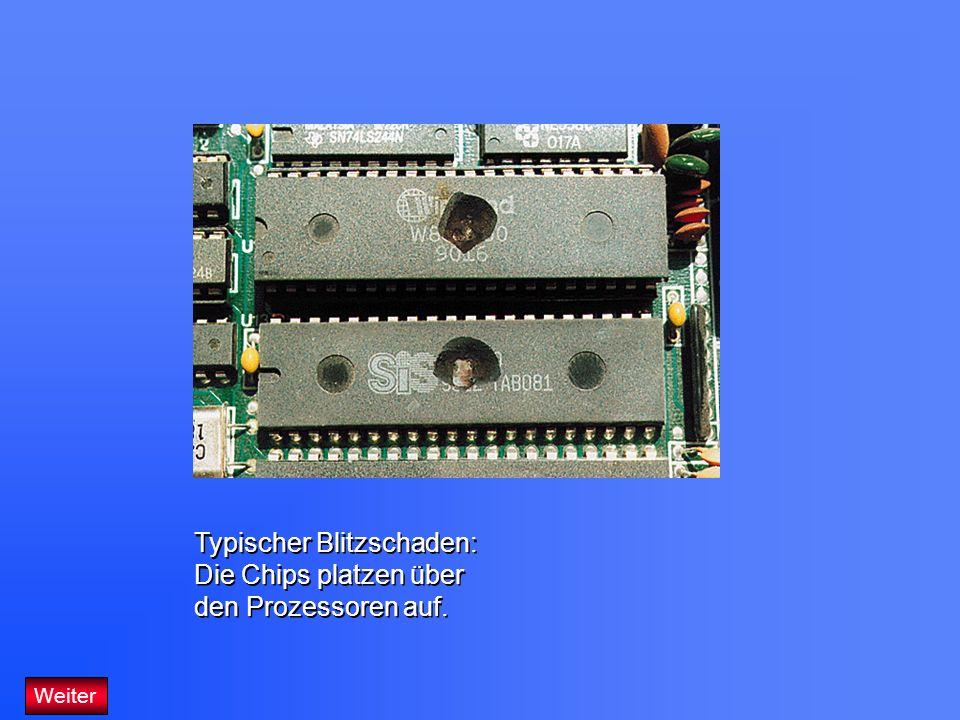 Typischer Blitzschaden: Die Chips platzen über den Prozessoren auf.