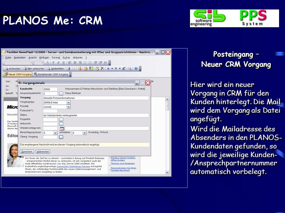 Posteingang – Neuer CRM Vorgang. Hier wird ein neuer Vorgang in CRM für den Kunden hinterlegt. Die Mail wird dem Vorgang als Datei angefügt.