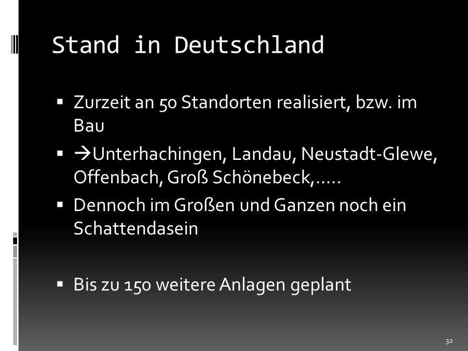 Stand in Deutschland Zurzeit an 50 Standorten realisiert, bzw. im Bau