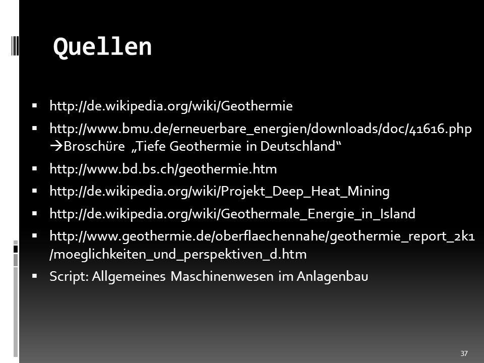 Quellen http://de.wikipedia.org/wiki/Geothermie