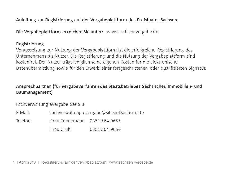 Die Vergabeplattform erreichen Sie unter: www.sachsen-vergabe.de