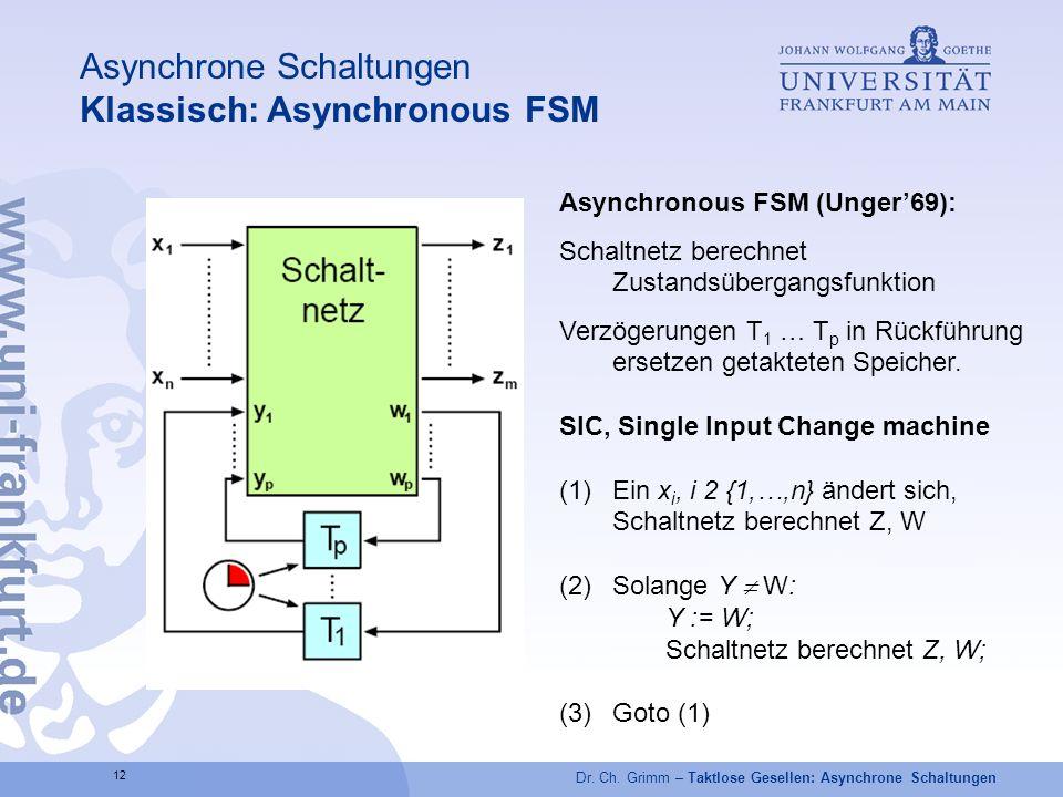 Asynchrone Schaltungen Klassisch: Asynchronous FSM