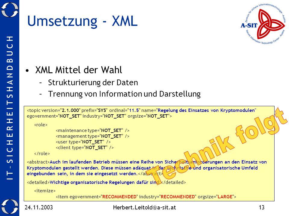 Umsetzung - XML Technik folgt XML Mittel der Wahl