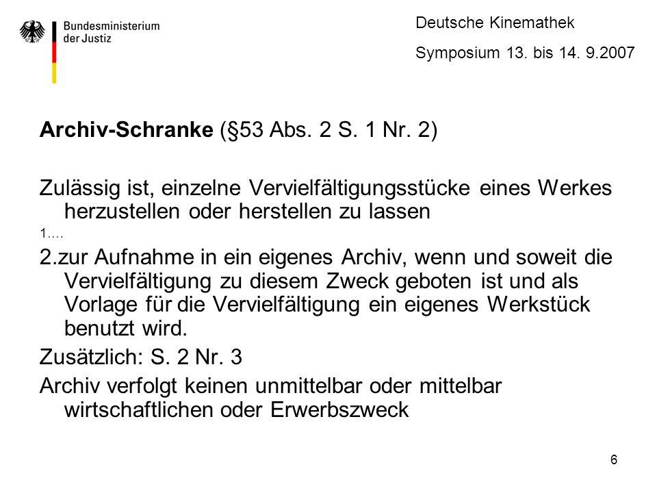 Archiv-Schranke (§53 Abs. 2 S. 1 Nr. 2)