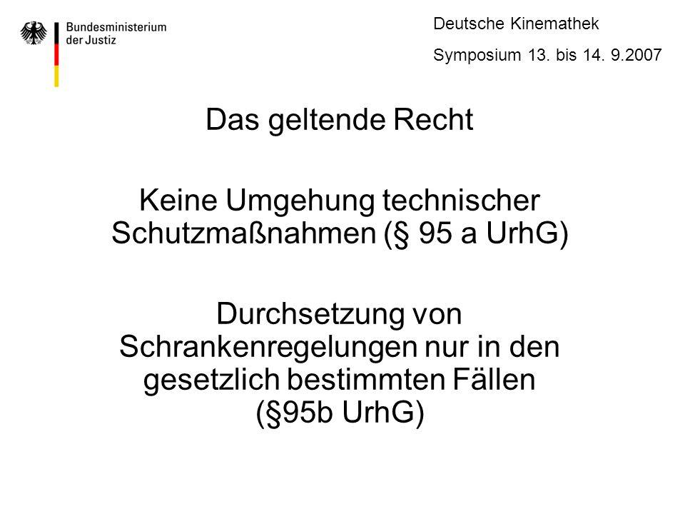 Keine Umgehung technischer Schutzmaßnahmen (§ 95 a UrhG)