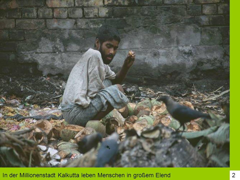 In der Millionenstadt Kalkutta leben Menschen in großem Elend