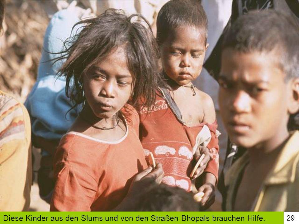 Diese Kinder aus den Slums und von den Straßen Bhopals brauchen Hilfe.