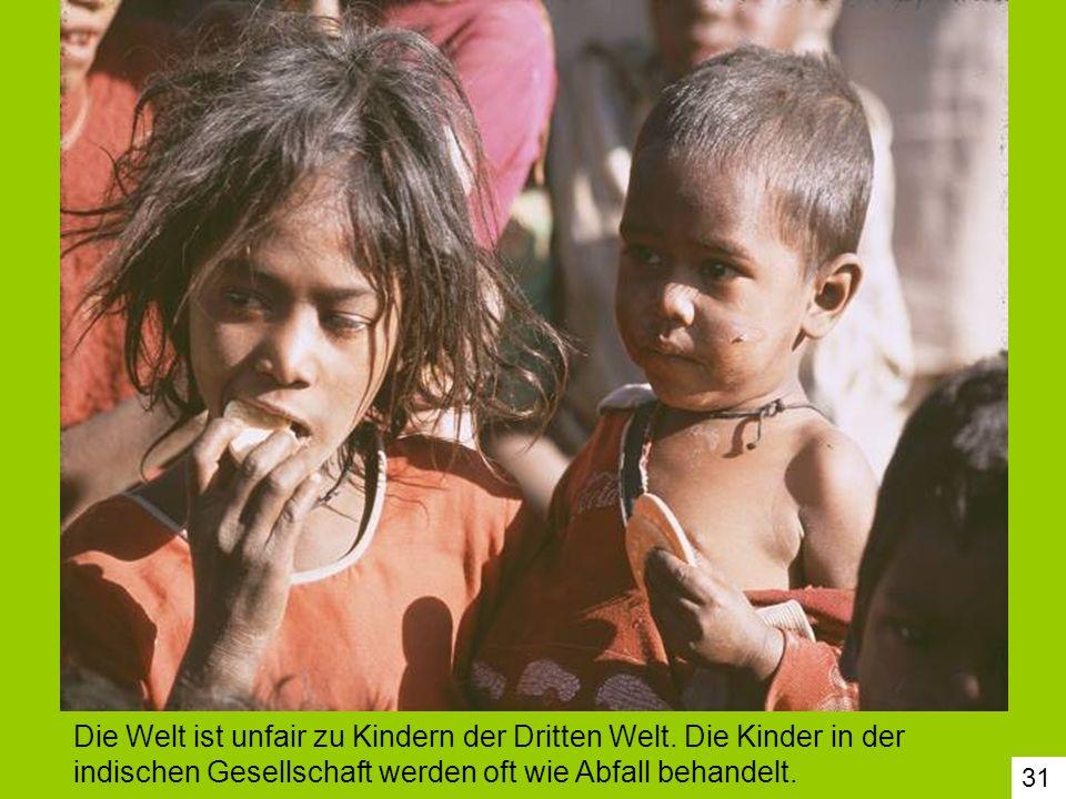 Die Welt ist unfair zu Kindern der Dritten Welt