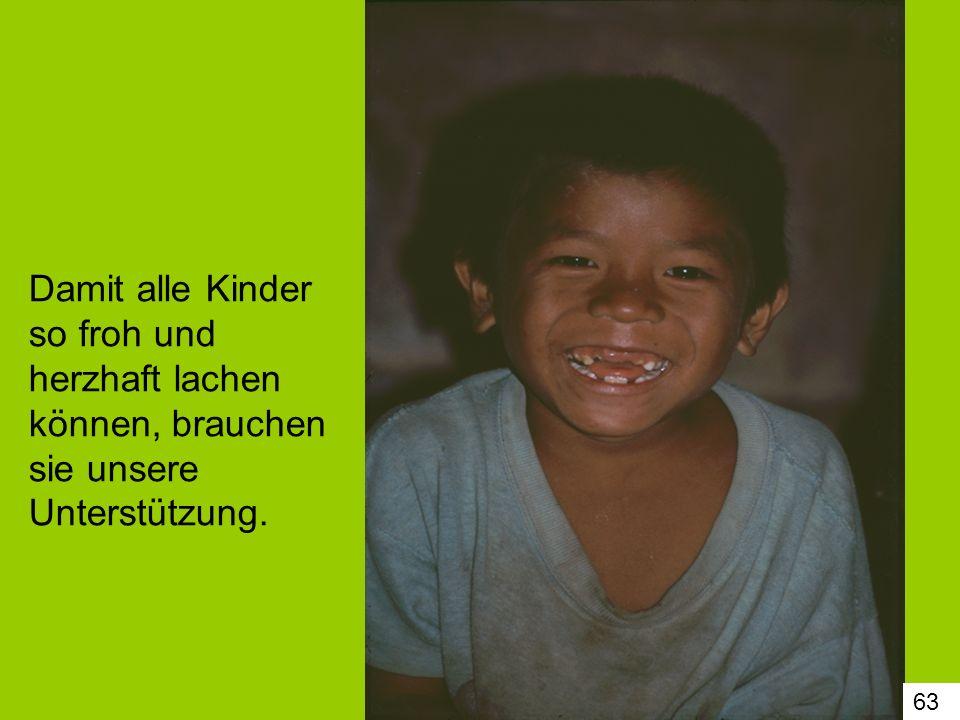 Damit alle Kinder so froh und herzhaft lachen können, brauchen sie unsere Unterstützung.