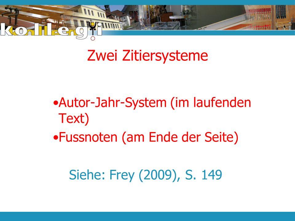 Zwei Zitiersysteme Autor-Jahr-System (im laufenden Text)