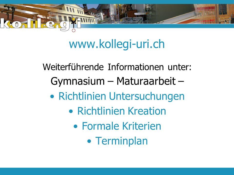 www.kollegi-uri.ch Gymnasium – Maturaarbeit –