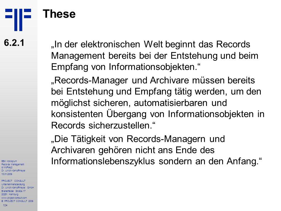 """These 6.2.1. """"In der elektronischen Welt beginnt das Records Management bereits bei der Entstehung und beim Empfang von Informationsobjekten."""
