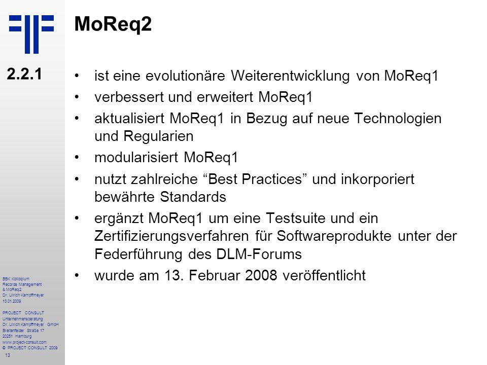 MoReq2 2.2.1 ist eine evolutionäre Weiterentwicklung von MoReq1