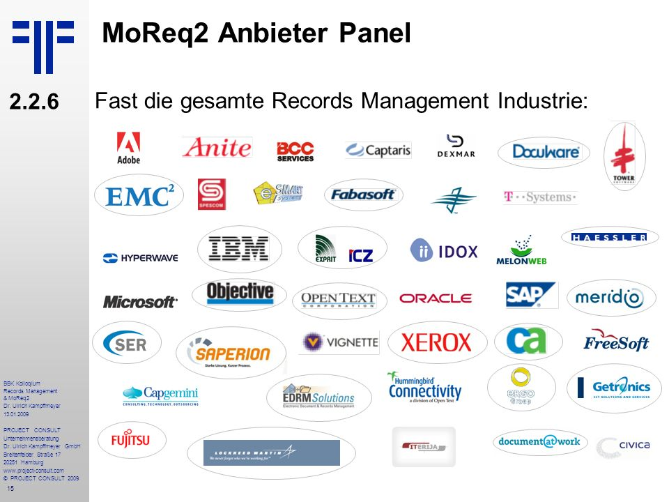 MoReq2 Anbieter Panel 2.2.6. Fast die gesamte Records Management Industrie: BBK Kolloqium. Records Management & MoReq2.