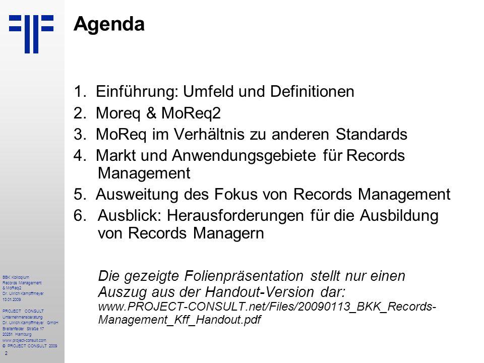 Agenda 1. Einführung: Umfeld und Definitionen 2. Moreq & MoReq2