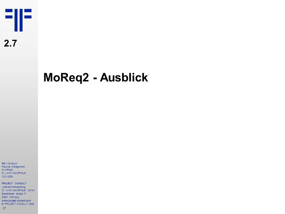 MoReq2 - Ausblick 2.7 BBK Kolloqium Records Management & MoReq2