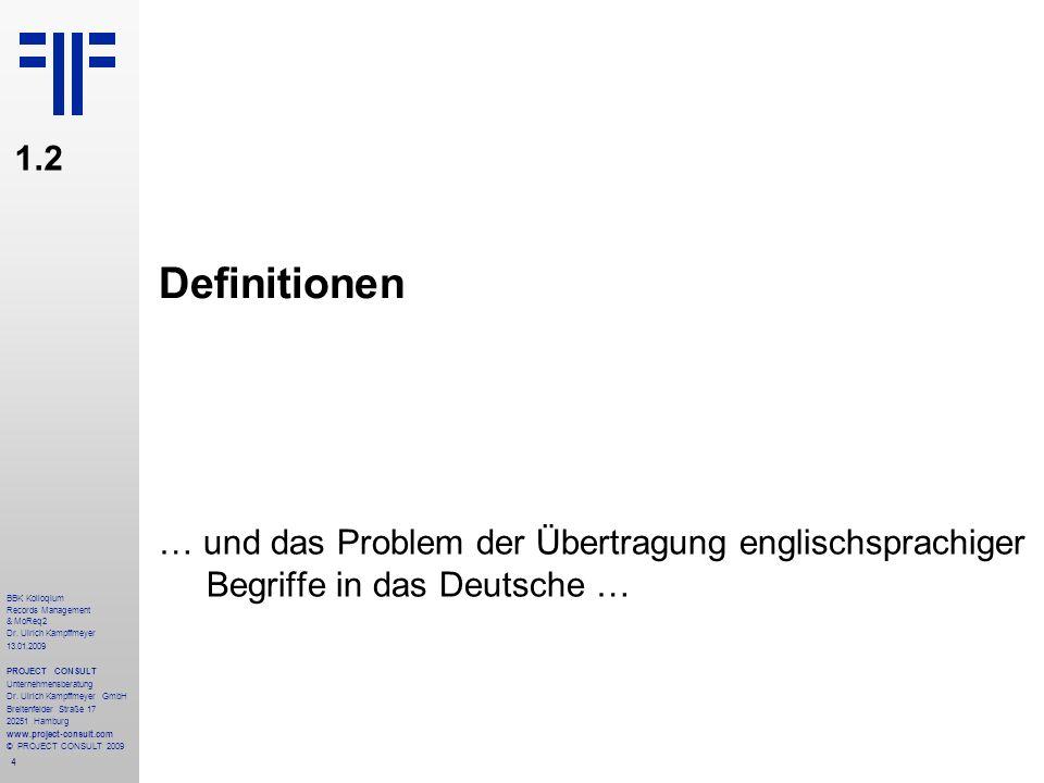 1.2 Definitionen. … und das Problem der Übertragung englischsprachiger Begriffe in das Deutsche …