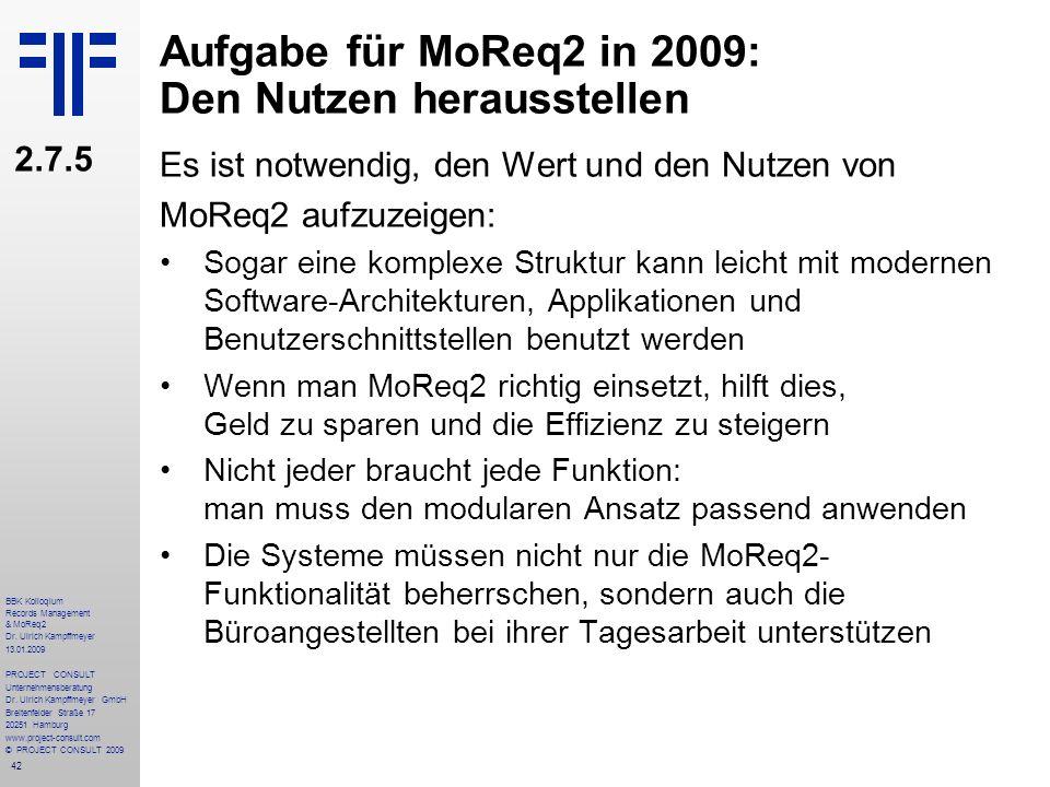 Aufgabe für MoReq2 in 2009: Den Nutzen herausstellen