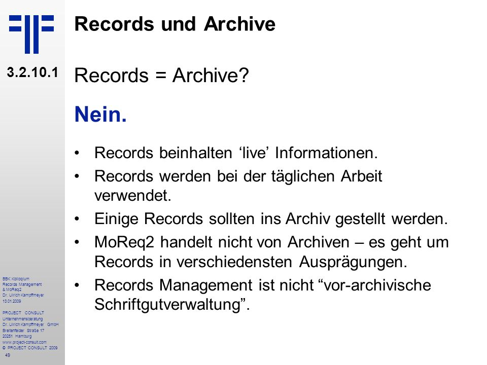 Nein. Records und Archive Records = Archive