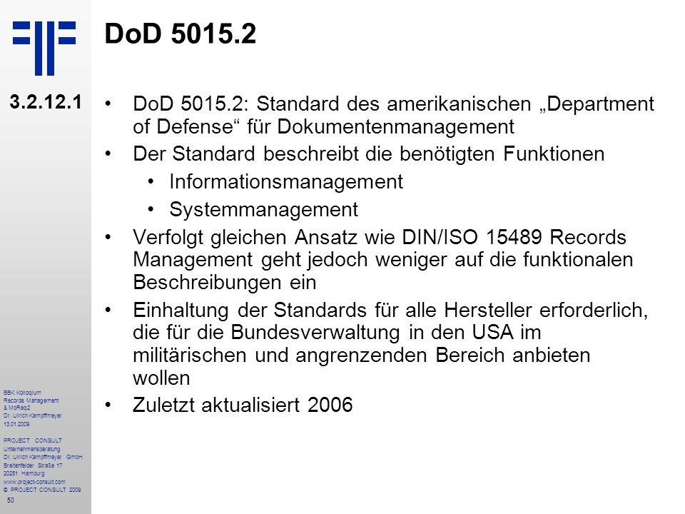"DoD 5015.2 3.2.12.1. DoD 5015.2: Standard des amerikanischen ""Department of Defense für Dokumentenmanagement."