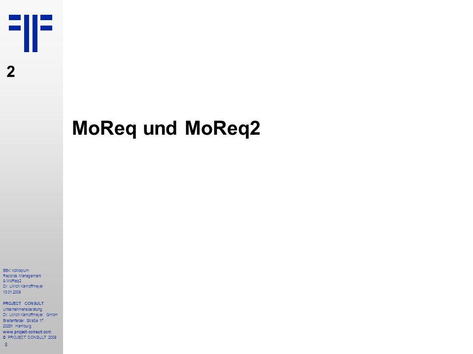 MoReq und MoReq2 2 BBK Kolloqium Records Management & MoReq2