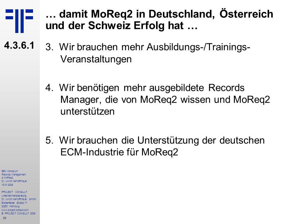 … damit MoReq2 in Deutschland, Österreich und der Schweiz Erfolg hat …