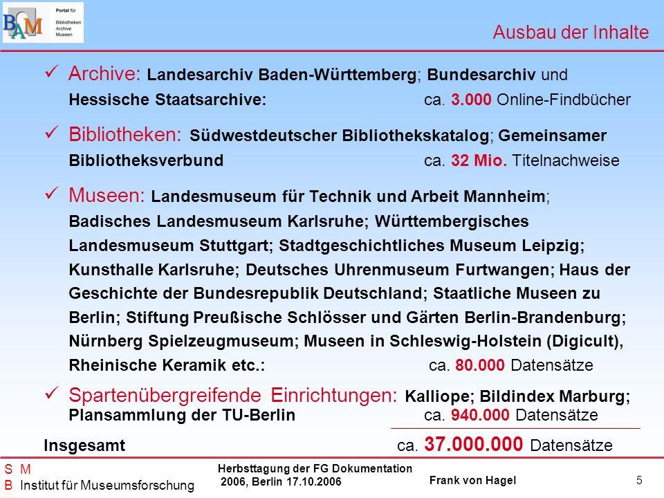 Ausbau der Inhalte Archive: Landesarchiv Baden-Württemberg; Bundesarchiv und Hessische Staatsarchive: ca. 3.000 Online-Findbücher.