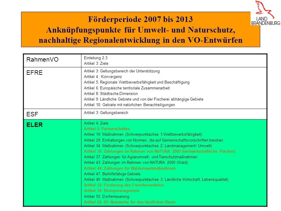 Förderperiode 2007 bis 2013 Anknüpfungspunkte für Umwelt- und Naturschutz, nachhaltige Regionalentwicklung in den VO-Entwürfen