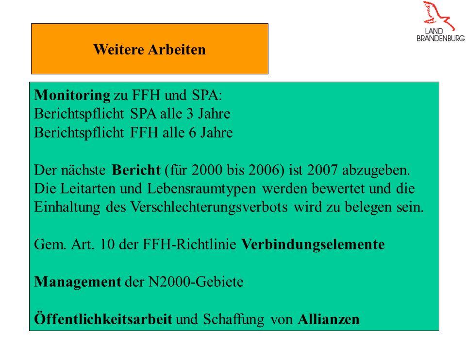 Weitere Arbeiten Monitoring zu FFH und SPA: Berichtspflicht SPA alle 3 Jahre. Berichtspflicht FFH alle 6 Jahre.