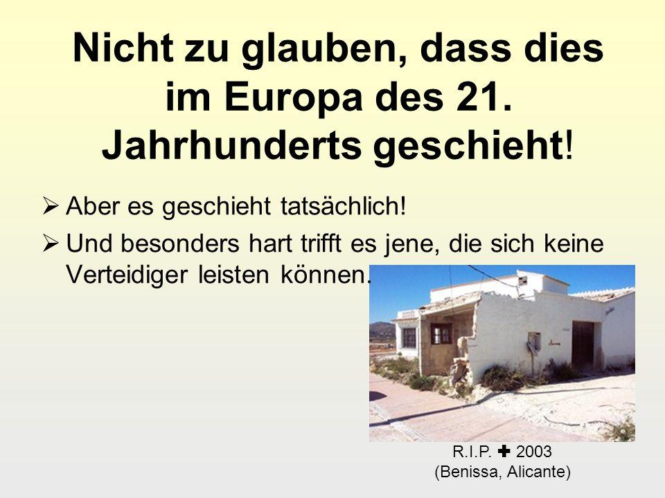 Nicht zu glauben, dass dies im Europa des 21. Jahrhunderts geschieht!