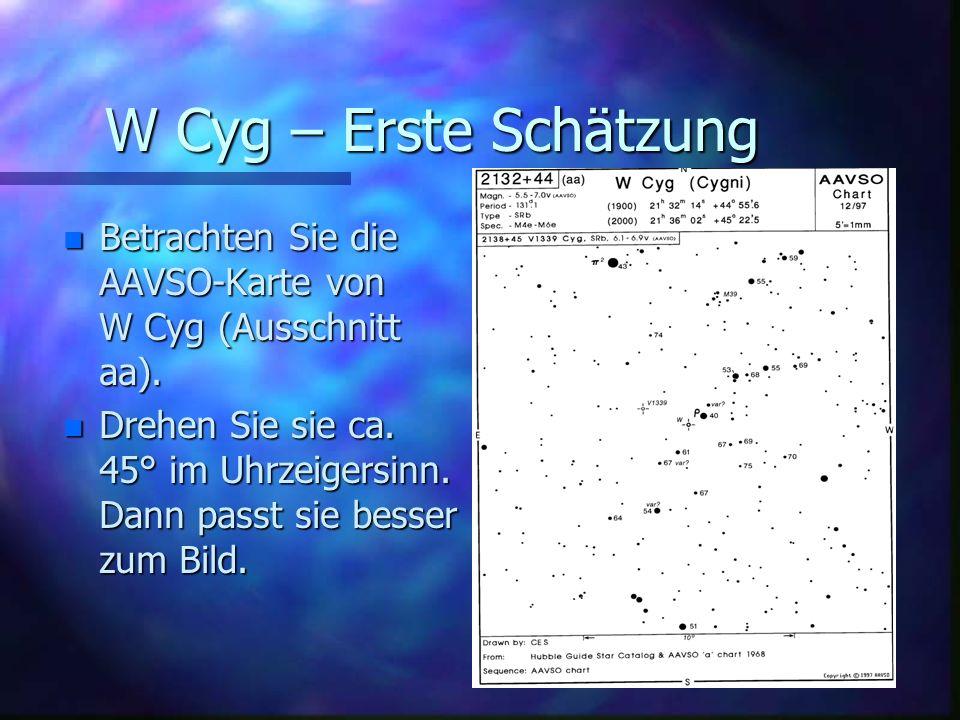 W Cyg – Erste Schätzung Betrachten Sie die AAVSO-Karte von W Cyg (Ausschnitt aa).