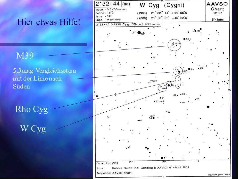 Hier etwas Hilfe! M39 Rho Cyg W Cyg